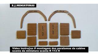 VÍDEO INSTRUÇÃO DE MONTAGEM DOS PARALAMAS DA CABINE DA MINIATURA SCANIA R113 H.