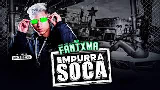 ? MC FANTXMA - EMPURRA SOCA