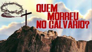 QUEM MORREU NO CALVÁRIO? A Natureza humana de Cristo parte 2