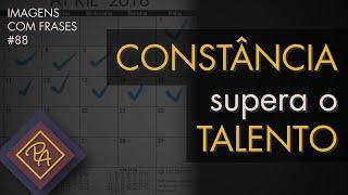 Constância supera o talento - Imagens com Frases #88 (2020)