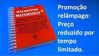Promoção relâmpago   Livro RACIOCÍNIO MATEMÁTICO 2