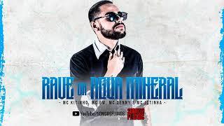 RAVE DA ÁGUA MINERAL - MC Kitinho, MC GW, Denny e MC Jotinha (DJ Vini RF)