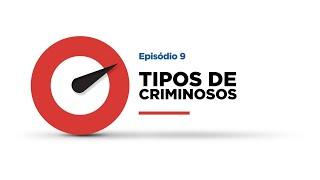 Minuto DAF - Episódio 9 - Tipos de criminosos