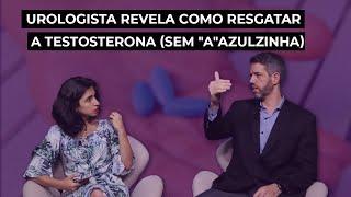 """Urologista revela como resgatar a testosterona (sem """"a""""azulzinha)"""