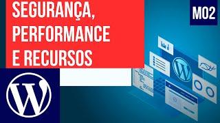 Início do Módulo 2: Segurança, performance e recursos avançados