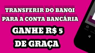COMO Transferir dinheiro do BanQi para a conta bancária | GANHE R$ 5 grátis