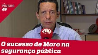 José Maria Trindade: O sucesso de Moro na segurança pública