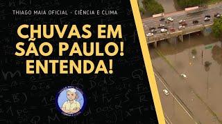 CHUVAS EM SÃO PAULO! ENTENDA!