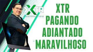 XTR PAGANDO ADIANTADO MARAVILHOSO  17/02/2020