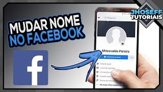 Como mudar o nome no Facebook pelo Celular - Atualizado!